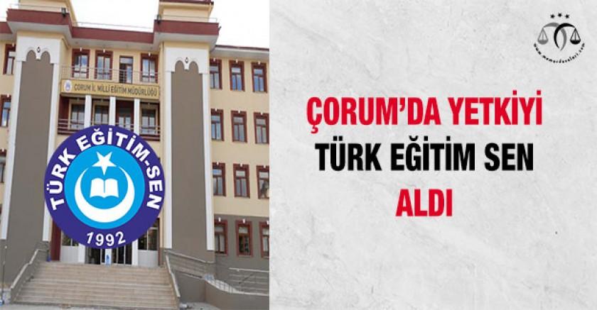 Çorum'da Yetki Türk Eğitim Sen'e Geçti