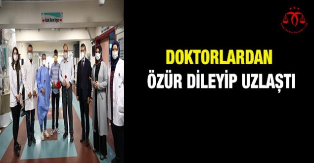 Doktorlardan Özür Dileyip Uzlaştı